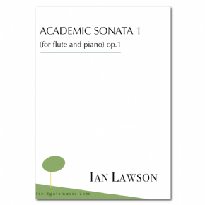 Academic Sonata No. 1 (for flute and piano) Op. 1 - score and flute part IAN LAWSON